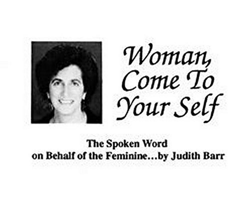 Woman, Come to Yourself